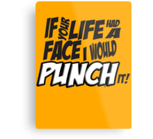 Scott Pilgrim Vs the World If your life had a face I would punch it! Metal Print