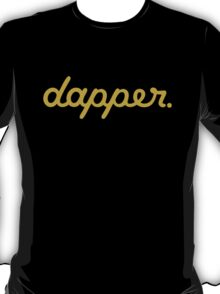 dapper (2) T-Shirt