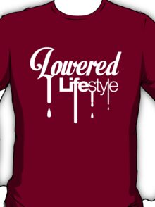 Lowered Lifestyle (6) T-Shirt