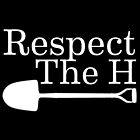 Respect The H Shovel by BrodieLeigh