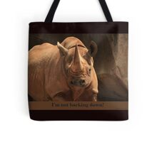 I'm not backing down! Tote Bag