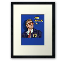 BURT MACKLIN, FBI Framed Print