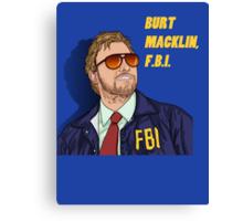 BURT MACKLIN, FBI Canvas Print