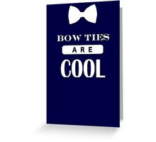 Bow Ties Are Cool - Doctor Who Greeting Card