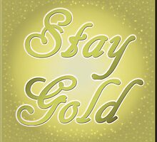 Stay Gold by Rogue86