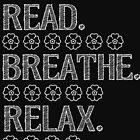 Read, Breathe, Relax by 1DxShirtsXLove