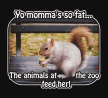 Yo momma's so fat... by Maria  Gonzalez