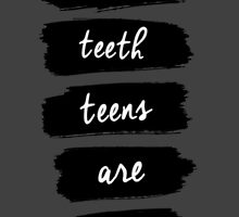 White Teeth Teens Are Out by VoodooSoup