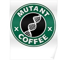 MUTANT COFFEE Poster