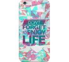 Enjoy Life iPhone Case/Skin