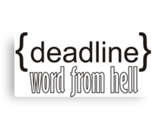 {deadline} word from hell  Canvas Print