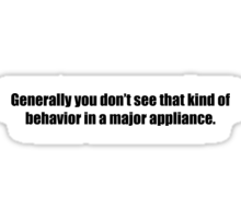 Ghostbusters - That Kind of Behavior in a Major Appliance - Black Font Sticker