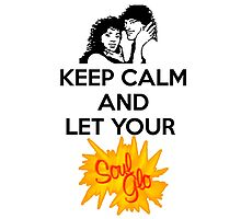 Keep Calm and Let Your Soul Glo! by Rachel Flanagan