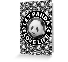 Let Panda love life Greeting Card