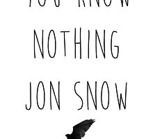 You Know Nothing by justgeorgia
