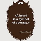 Beard-Collection - Symbol of Courage by DarkChoocoolat