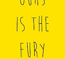 Ours is the Fury by justgeorgia