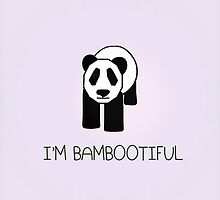 I'm Bambootiful by bunhuggerdesign