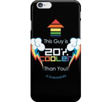 20% Cooler than you! Guy iPhone Case/Skin
