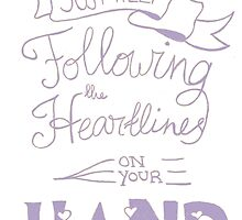 Just keep following the heartlines on your hand by MarieNotMaria86