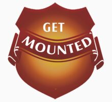 The Get Mounted Shield by Vy Solomatenko