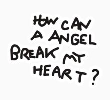How Can A Angel Break My Heart? by jerasky