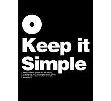 Keep it Simple Photographic Print