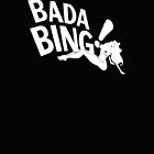 Bada Bing by Del Parrish