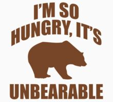 I'm So Hungry, It's Unbearable by DesignFactoryD