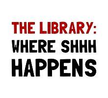 Library Shhh Happens by AmazingMart
