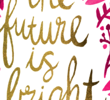 The Future is Bright – Pink & Gold Sticker