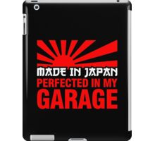 Made In Japan PERFECTED IN MY GARAGE (2) iPad Case/Skin