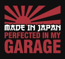 Made In Japan PERFECTED IN MY GARAGE (2) by PlanDesigner