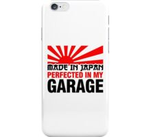 Made In Japan PERFECTED IN MY GARAGE (3) iPhone Case/Skin
