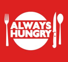 Always Hungry [Dinner] [White] | Stay Hungry Stay Foolish Shirts by FreshThreadShop