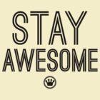 Stay Awesome   Fresh Thread Shop by FreshThreadShop