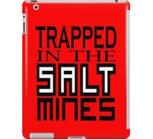 Trapped in the Salt Mines iPad Case/Skin