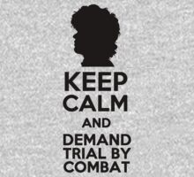 Keep Calm And Demand Trial By Combat by nardesign