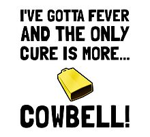 Gotta Fever More Cowbell by AmazingMart