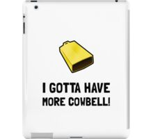 Gotta Have Cowbell iPad Case/Skin