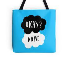 No, it is NOT OKAY Tote Bag