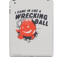 I Came In Like A Wrecking Ball iPad Case/Skin