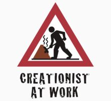 Creationist at Work by atheistcards