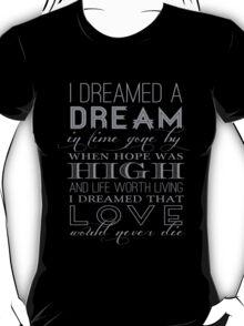 I Dreamed a Dream T-Shirt