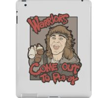 Warriors... Come Out To Pla-ay... iPad Case/Skin