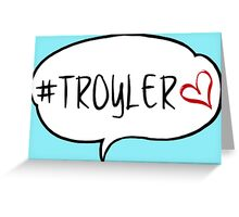 #TROYLER Greeting Card