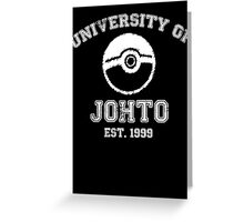 University of Johto - White Font Greeting Card