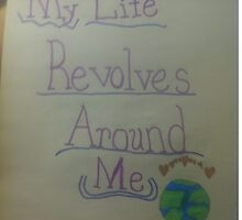 My life revolves around me by Monique Baxley