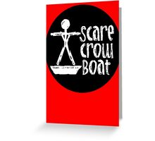 Scare Crow Boat Greeting Card