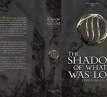 The Shadow of What Was Lost (Book Cover) by CaelisMiran